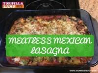 TortillaLand Mexican Lasagna