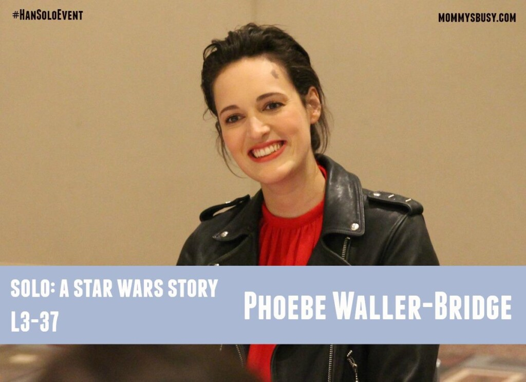 Phoebe Waller-Bridge L3-37 #HanSoloEvent