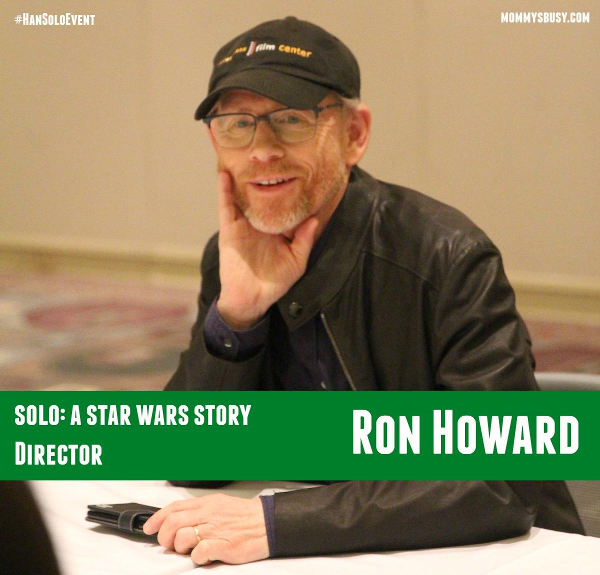 Ron Howard SOLO #HanSoloEvent